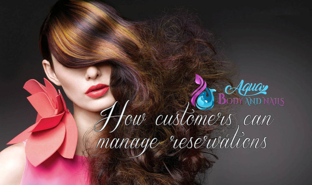 Take a look at this short guide to understand how the customers can control and manage their reservations from our website www.aquabodyandnails.com